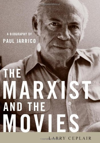 The Marxist and the Movies: A Biography of Paul Jarrico (Screen Classics)