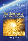 The Science of Extraterrestrials: UFOs Explained at Last.