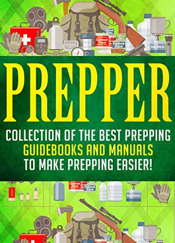 Prepper: Collection Of The Best Prepping Guidebooks And Manuals To Make Prepping Easier! by [Rife, Amy]
