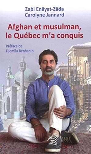Afghan et Musulman, le Quebec Ma Conquis Afghan et Musulman