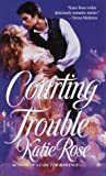 Courting Trouble, Katie Rose, 0553581392