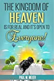 The Kingdom of Heaven is for Real, and It's Open to Everyone!