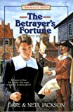 The Betrayer's Fortune, Dave Jackson and Neta Jackson, 1556614675