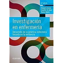 Investigación en enfermería: Desarrollo de la práctica enfermera basada en la evidencia (Spanish Edition)