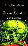 The Decisions of Doctor Faustus, Dav Freedman, 1401023681