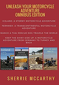 Unleash Your Motorcycle Adventure: Volumes 1 - 4 Collection by [Schweizer, Patrick, McCarthy, Sherrie]