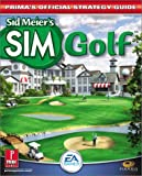 Sid Meier's SimGolf: Prima's Official Strategy Guide