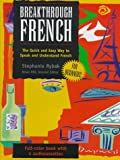 Breakthrough French : The Quick and Easy Way to Speak and Understand French, , 084420241X