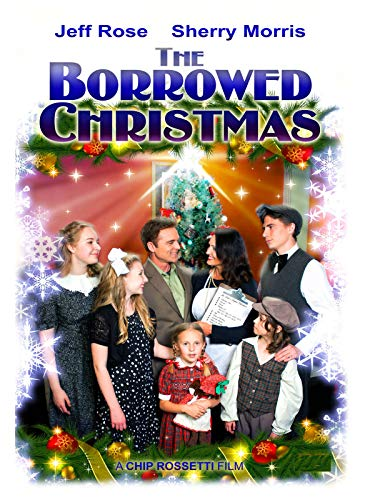 The Borrowed Christmas (The Best Portion Of A Good Mans Life)