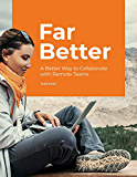Far Better: A Better Way to Collaborate with Remote Teams