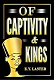OF CAPTIVITY & KINGS