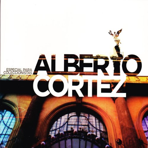 Alberto Cortez Stream or buy for $9.49 · Especial Para Coleccionistas