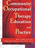 Community Occupational Therapy Education and Practice, Velde, Beth P., 0789014068