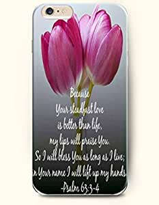 iPhone 6 Case,OOFIT iPhone 6 (4.7) Hard Case **NEW** Case with the Design of Because your steadfast love is better than life, my lips will praise you. So I will bless you as long as I live;in your name I will lift up my hands. Psalm 63:3-4 - Case for Apple iPhone iPhone 6 (4.7) (2014) Verizon, AT&T Sprint, T-mobile