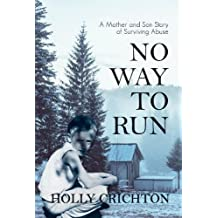 No Way to Run: A Mother and Son Story of Surviving Abuse