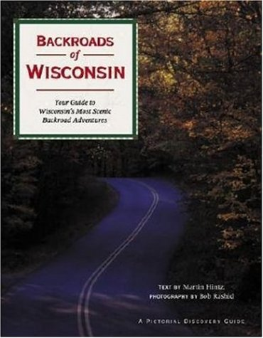 Backroads of Wisconsin: Your Guide to Wisconsin