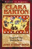 img - for Clara Barton: Courage Under Fire (Heroes of History) (Heroes of History book / textbook / text book