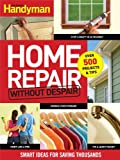 Home Repair Without Despair, Family Handyman Magazine Editors, 1606521357