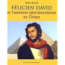 Félicien David et l'aventure saint-simonienne en Orient