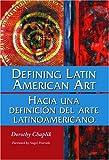 Defining Latin American Art (Hacia una Definición del Arte Latinamericano) 9780786417285
