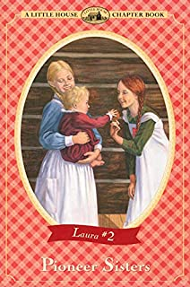 Pioneer Sisters (Little House Chapter Book)