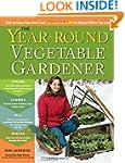 The Year-Round Vegetable Gardener: Ho...