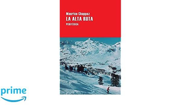 La alta ruta (Largo Recorrido): Amazon.es: Maurice Chappaz, Rafael-José Díaz: Libros