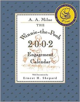 The Winnie Pooh 2002 Calendar Amazoncouk A Milne Ernest H Shepard 9780525466819 Books
