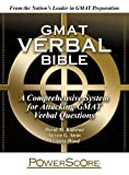 img - for The PowerScore GMAT Verbal Bible: A Comprehensive System for Attacking GMAT Verbal Questions book / textbook / text book