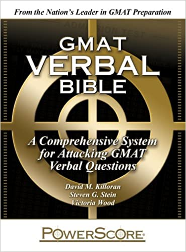 The Powerscore Gmat Verbal Bible David M Killoran Steven G Stein Victoria Wood 9780980178265 Books Amazon Ca