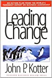 [Leading Change]LEADING CHANGE[Hardcover] by Kotter, John P.(Author)