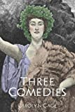 Three Comedies, Carolyn Gage, 0557796873