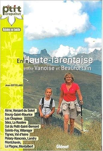 Lire Haute Tarentaise : Aime, La Plagne, Peisey, Les Arcs, Bourg-Saint-Maurice, La Rosière, Sainte-Foy, Val d'Isère, Tignes pdf, epub