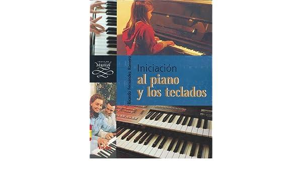 Iniciacion Al Piano Y A Los Teclados: RICARDO FERNANDEZ ROMERO: 9788430531103: Amazon.com: Books