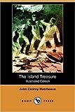 The Island Treasure, John Conroy Hutcheson, 1406584630