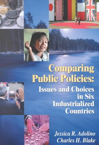 Comparing Public Policies: Issues and Choices In Six Industrialized Countries