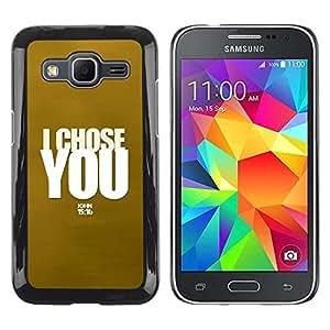 Be Good Phone Accessory // Dura Cáscara cubierta Protectora Caso Carcasa Funda de Protección para Samsung Galaxy Core Prime SM-G360 // BIBLE I Chose You - John 15:16