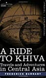 img - for A Ride to Khiva: Travels and Adventures in Central Asia by Frederick Burnaby (2007-04-15) book / textbook / text book