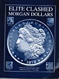 img - for Elite Clashed Morgan Dollars book / textbook / text book