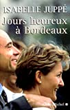 img - for Jours Heureux a Bordeaux (Memoires - Temoignages - Biographies) (English and French Edition) book / textbook / text book