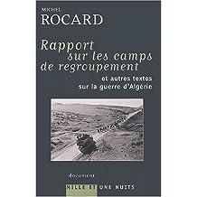 RAPPORT SUR LES CAMPS DE REGROUPEMENT ET AUTRES TEXTES SUR LA GUERRE D'ALGÉRIE