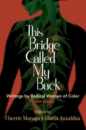 Books : This Bridge Called My Back, Fourth Edition: Writings by Radical Women of Color
