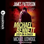 Step on a Crack: Booktrack Edition | James Patterson,Michael Ledwidge