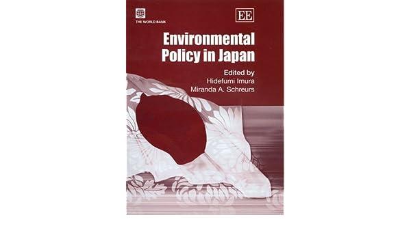 Amazon Environmental Policy In Japan 9781845423704 Hidefumi Imura Miranda A Schreurs Books