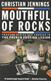 Mouthful of Rocks: Through Africa and Corsica in the French Foreign Legion
