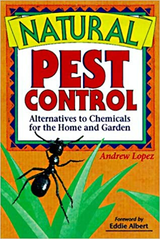 Natural Pest Control Alternatives to Chemicals for the Home and