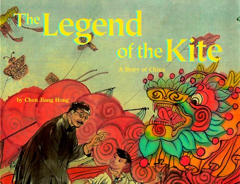 The Legend of the Kite: A Story of China - a Make Friends Around the World Storybook