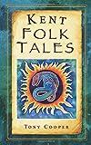 Kent Folk Tales (Folk Tales (Folk Tales: United Kingdom)