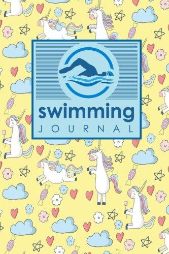 Swimming Journal: Swim Log, Swimming Logbook Template, Swimming Activity Tracker, Swim Journal, Cute Unicorns Cover (Volume 74)