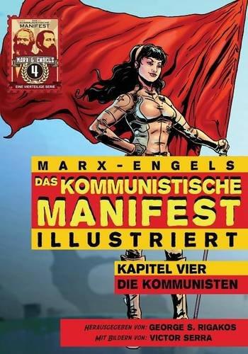 Das Kommunistische Manifest (Illustriert): Kapitel Vier: Die Kommunisten  [Marx, Karl] (Tapa Blanda)